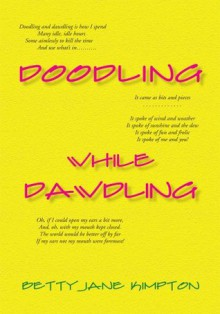 Doodling While Dawdling - Betty Jane Kimpton