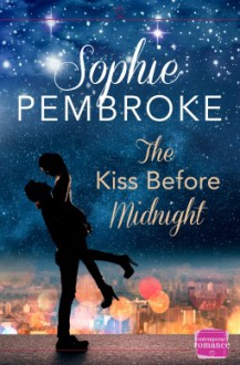 The Kiss Before Midnight - Sophie Pembroke