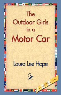 The outdoor girls in a motor car; or, The haunted mansion of Shadow Valley - Laura Lee Hope