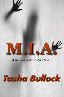 M.I.A. - Tasha Bullock, Shannon A. Thompson, Andre McMillan