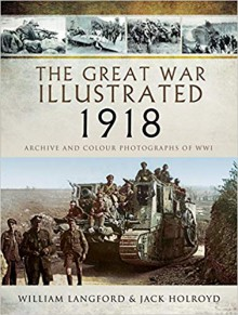 The Great War Illustrated 1918 - William Langford,Jack Holroyd