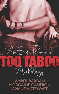 Too Taboo: An Erotic Romance Anthology: Absolve MeTwice as HardSeduction Squad: Captured - Morgaine Cameron,Amber Bardan,Amanda Stewart