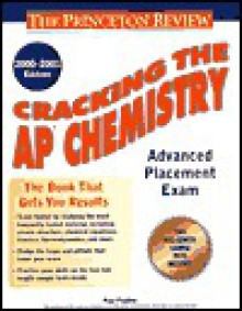 Cracking the AP Chemistry Advanced Placement Exam, 2000-2001 Edition - Paul Foglino