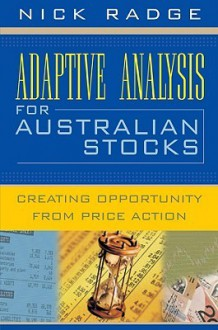 Adaptive Analysis for Australian Stocks: Creating Opportunity from Price Action - Nick Radge