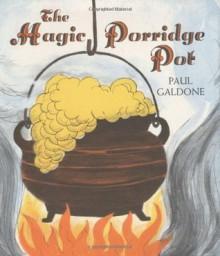 The Magic Porridge Pot - Paul Galdone