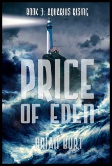 Price Of Eden: Aquarius Rising Book 3 (Volume 3) - Brian Burt