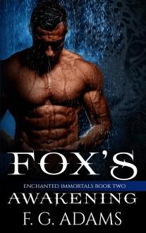 Fox's Awakening (Enchanted Immortals Book 2) - F.G. Adams,Julia Goda