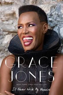 I'll Never Write My Memoirs - Grace Jones, Paul Morley