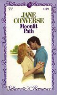 Moonlit Path (Silhouette Romance, #129) - Jane Converse