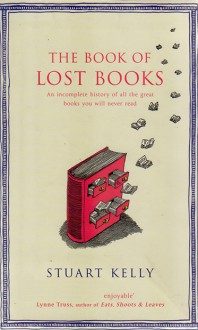 The Book of Lost Books - Stuart Kelly
