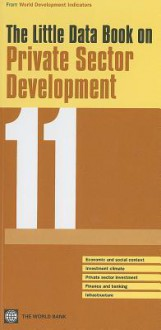 The Little Data Book on Private Sector Development - World Bank Group
