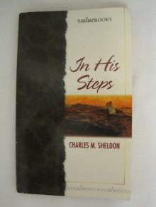 In His Steps - Charles M. Sheldon