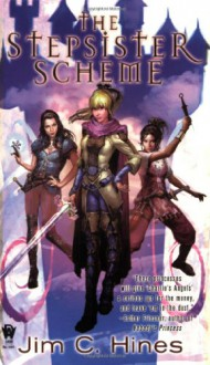 The Stepsister Scheme (PRINCESS NOVELS) - Jim C. Hines
