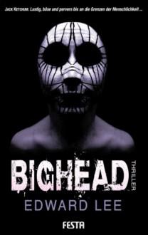 BIGHEAD - Ein brutaler, obszöner Thriller - Edward Lee