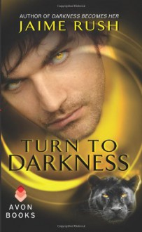 Turn to Darkness - Jaime Rush