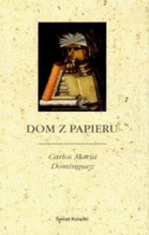 Dom z papieru - Carlos Maria Dominguez