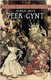 Peer Gynt - Henrik Ibsen,William Archer,Charles Archer