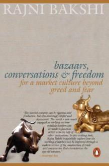 Bazaars, Conversations & Freedom - Rajni Bakshi