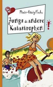 Jungs & andere Katastrophen - Bianka Minte-König, Thomas Fuchs