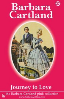 Journey to Love (Pink Collection, #37) - Barbara Cartland