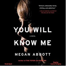 You Will Know Me: A Novel - Megan Abbott,Lauren Fortgang