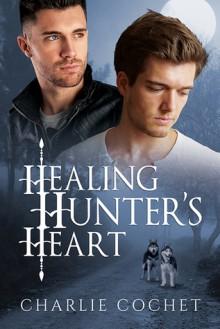 Healing Hunter's Heart - Charlie Cochet