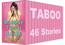 Massive Taboo Bundle: 46 Stories - Belle Hart