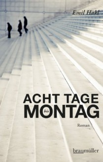 Acht Tage bis Montag - Emil Hakl,Kraetsch Mirko