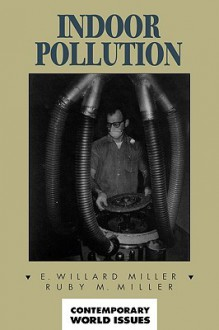 Indoor Pollution: A Reference Handbook - E. Willard Miller, Ruby M. Miller