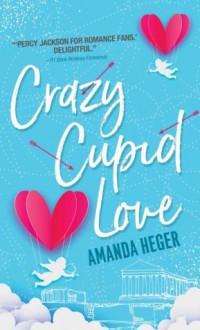 Crazy Cupid Love - Amanda Heger