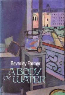 A Body of Water - Beverley Farmer