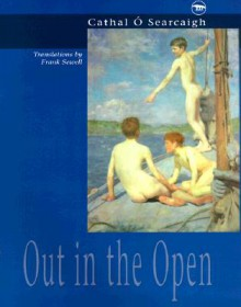 Out in the Open - Cathal Ó Searcaigh, Frank Sewell