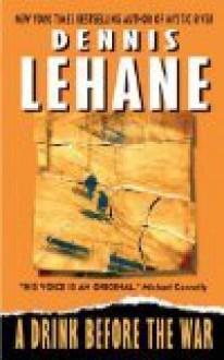 A Drink Before the War (Kenzie & Gennaro #1) - Dennis Lehane