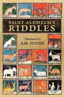 Saint Aldhelm's 'Riddles' - Saint Aldhelm,A.M. Juster