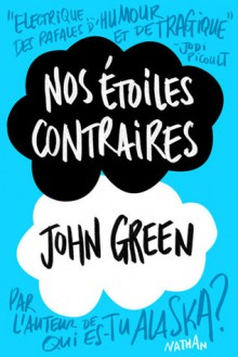 Nos étoiles contraires - John Green, Catherine Gibert