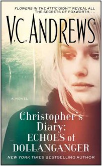 Christopher's Diary: Echoes of Dollanganger - V.C. Andrews