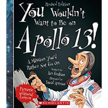 You Wouldn't Want to Be on Apollo 13! (Revised Edition) - Professor of Cardiovascular Medicine Ian Graham