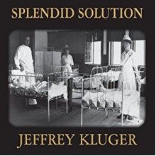 Splendid Solution: Jonas Salk and the Conquest of Polio - Michael Prichard, Jeffrey Kluger