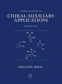 Compendium of Chiral Auxiliary Applications, Three-Volume Set - Greg Roos