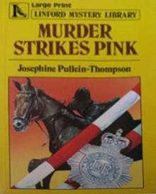 Murder Strikes Pink - Josephine Pullein-Thompson