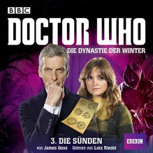 Die Sünden (Doctor Who: Die Dynastie der Winter 3) - James Goss, Lutz Riedel, Lübbe Audio