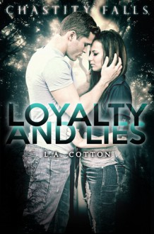 Loyalty And Lies - L.A. Cotton