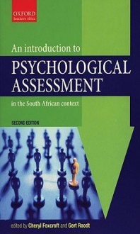 An Introduction to Psychological Assessment in the South African Context - Cheryl Foxcroft, Gert Roodt