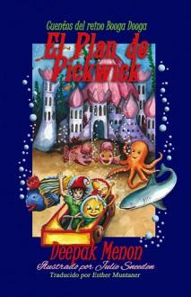 Cuentos Del Reino Booga Dooga. El Plan De Pickwick. (Spanish Edition) [Kindle Edition] - Deepak Menon