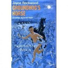 Groundhogs Horse (Old) - Joyce Rockwood, Victor Kalin