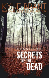 Secrets of the Dead (The Mindhunters Book 7) - Kylie Brant,Mary-Theresa Hussey