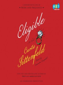 Eligible: A modern retelling of Pride and Prejudice - Curtis Sittenfeld,Cassandra Campbell
