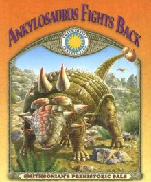 Ankylosaurus Fights Back [With Tear-Out Poster and Plush and CD (Audio)] - Laura Gates Galvin, Adrian Chesterman