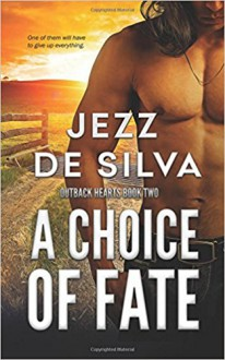 A Choice of Fate (Outback Hearts) (Volume 2) - Jezz de Silva