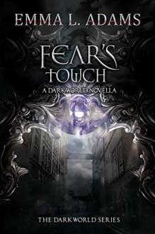 Fear's Touch: A Darkworld Novella (The Darkworld Series) - Emma L. Adams